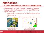 motivation 3 the values of visible forms of program representations1