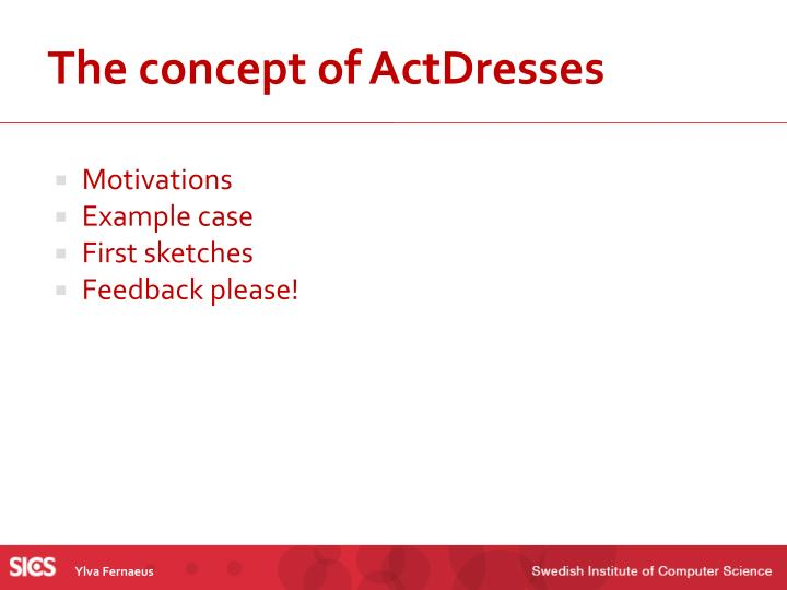 The concept of ActDresses