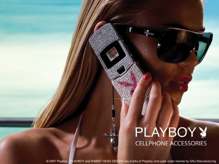 © 2007 Playboy.  PLAYBOY and RABBIT HEAD DESIGN are marks of Playboy and used under license by GNJ Manufacturing.