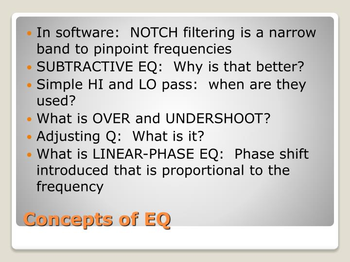 In software:  NOTCH filtering is a narrow band to pinpoint frequencies