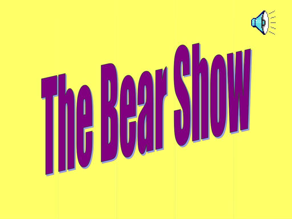 The Bear Show