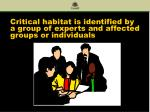 critical habitat is identified by a group of experts and affected groups or individuals