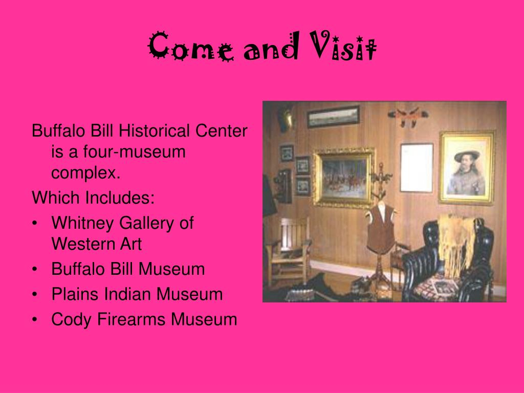 Buffalo Bill Historical Center is a four-museum complex.