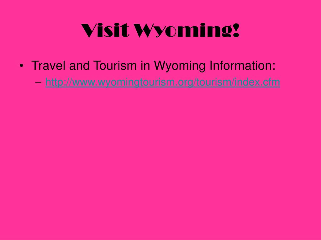 Travel and Tourism in Wyoming Information: