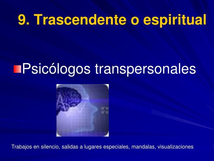 9. Trascendente o espiritual