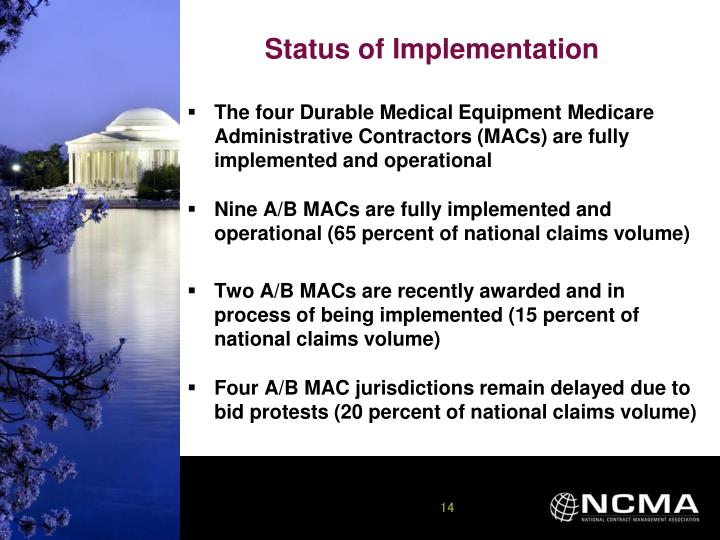 The four Durable Medical Equipment Medicare Administrative Contractors (MACs) are fully implemented and operational