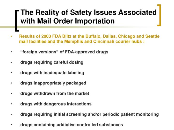 The Reality of Safety Issues Associated with Mail Order Importation