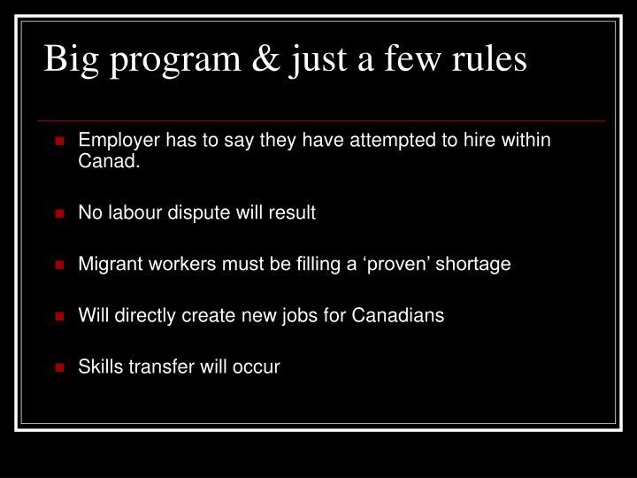 Big program & just a few rules