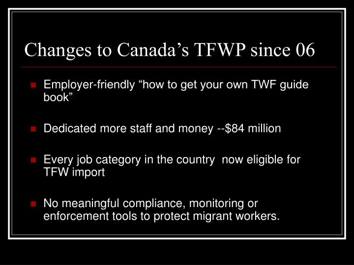 Changes to Canada's TFWP since 06
