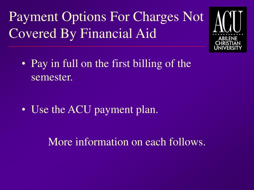 Payment Options For Charges Not Covered By Financial Aid