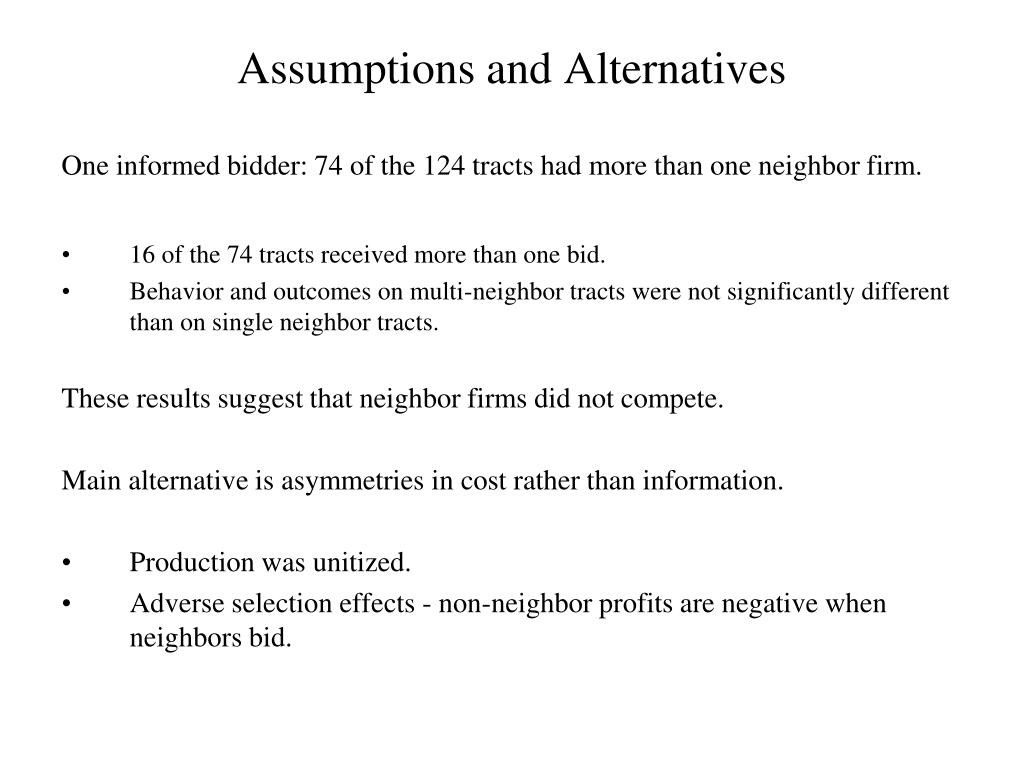 Assumptions and Alternatives