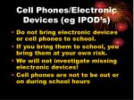 cell phones electronic devices eg ipod s