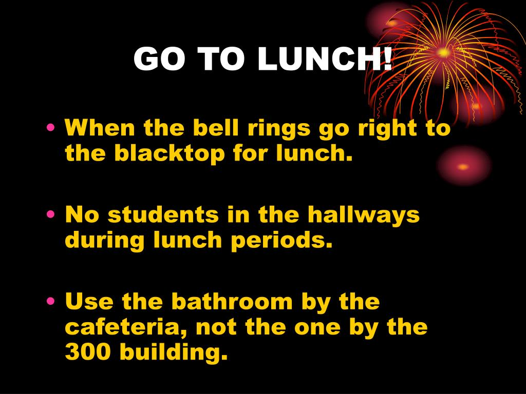 GO TO LUNCH!