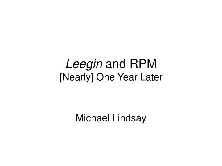 Leegin and rpm nearly one year later