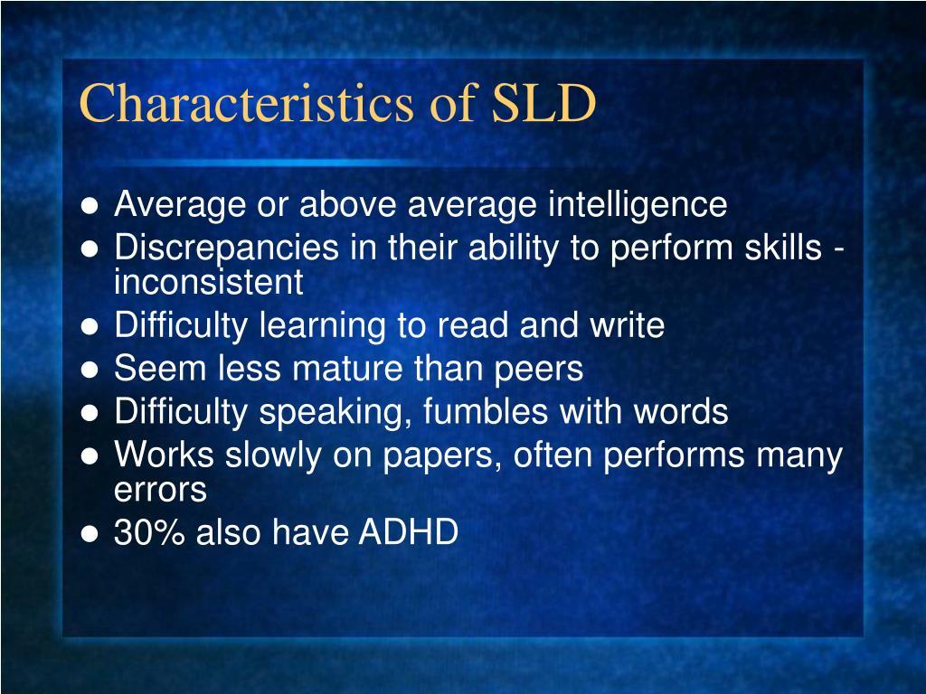 Characteristics of SLD