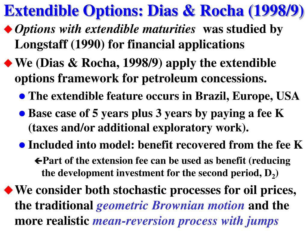 Extendible Options: Dias & Rocha (1998/9)