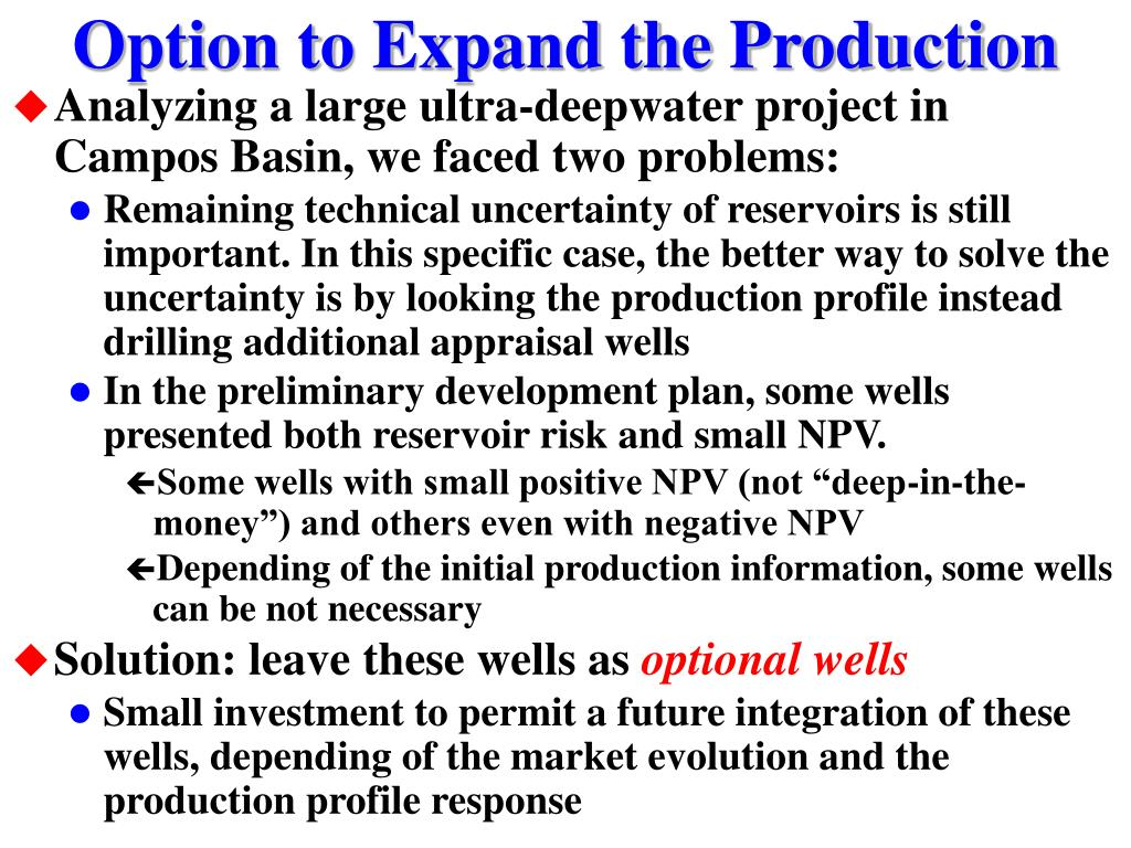 Option to Expand the Production