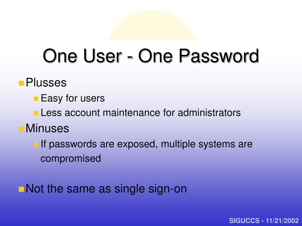 One User - One Password
