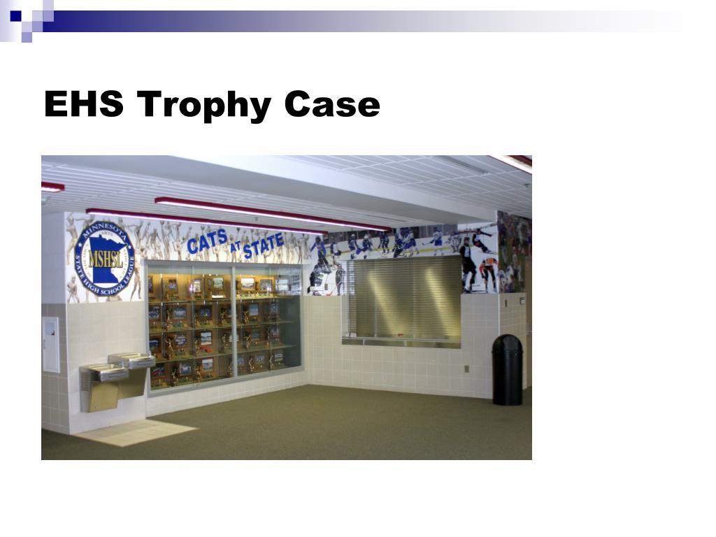 EHS Trophy Case