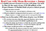 real case with mean reversion jumps