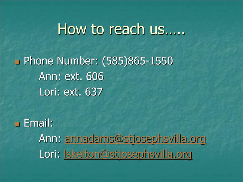 How to reach us…..