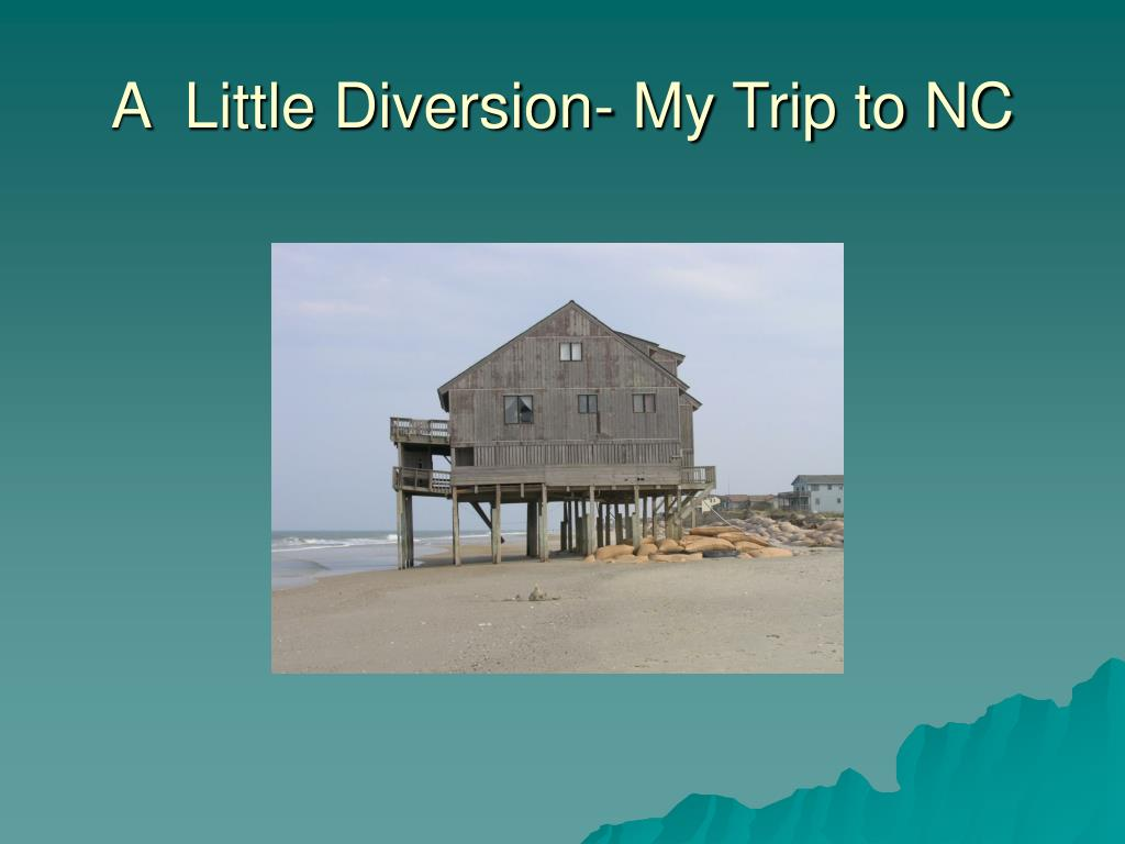 A  Little Diversion- My Trip to NC
