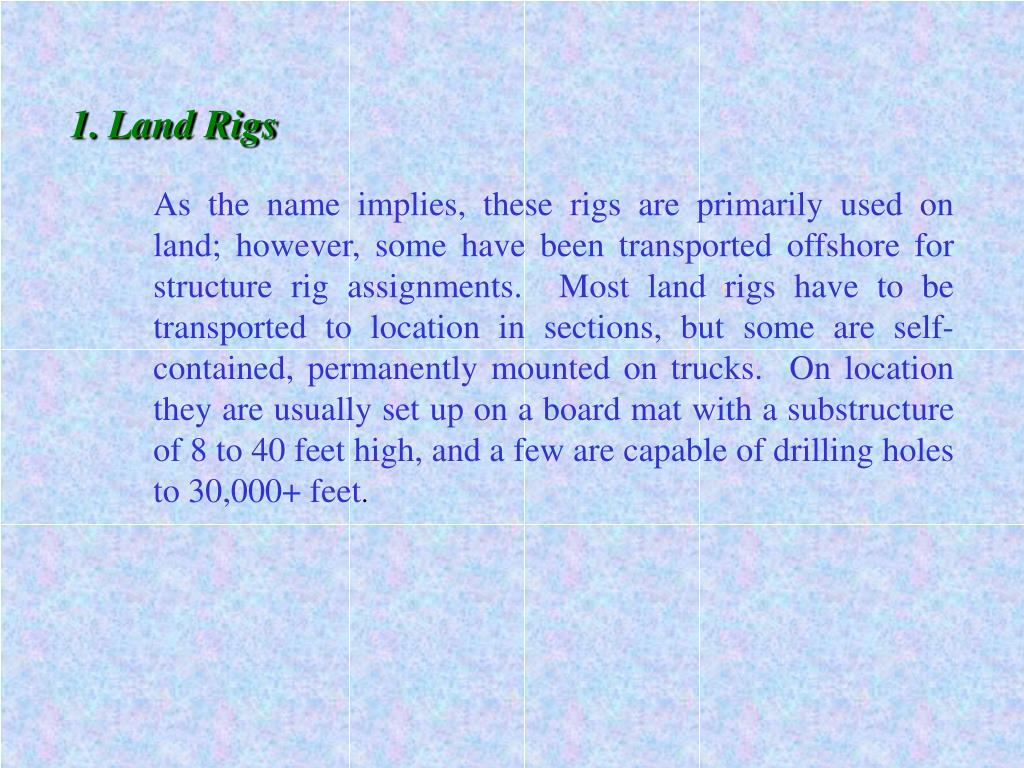 1.	Land Rigs