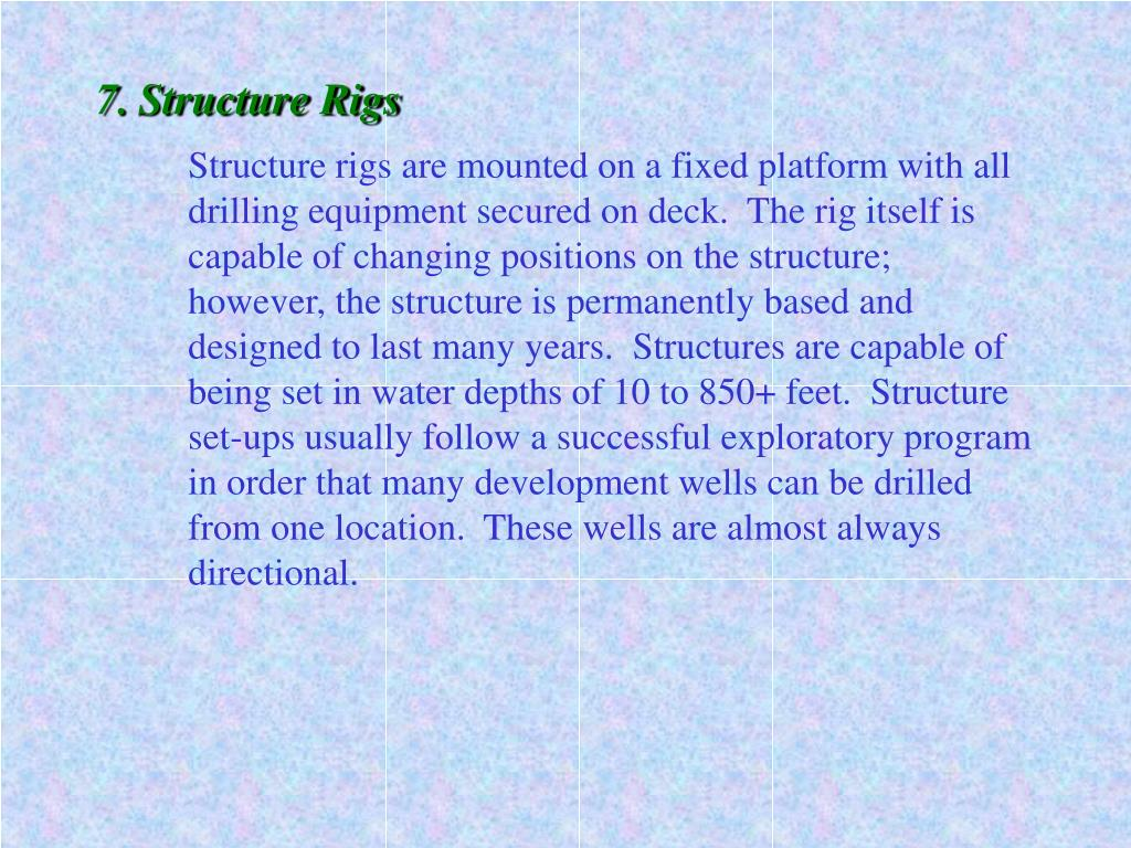 7.	Structure Rigs