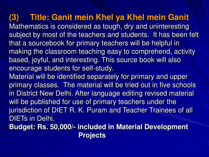 (3)Title: Ganit mein Khel ya Khel mein Ganit