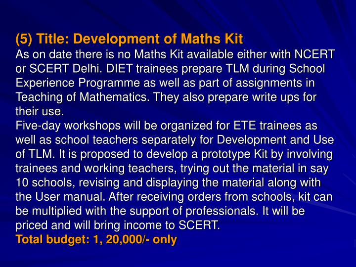 (5) Title: Development of Maths Kit