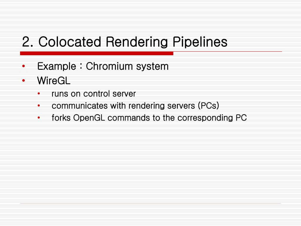2. Colocated Rendering Pipelines
