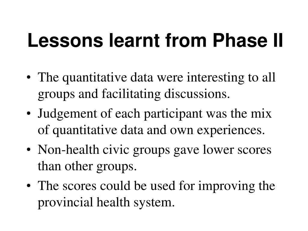 Lessons learnt from Phase II