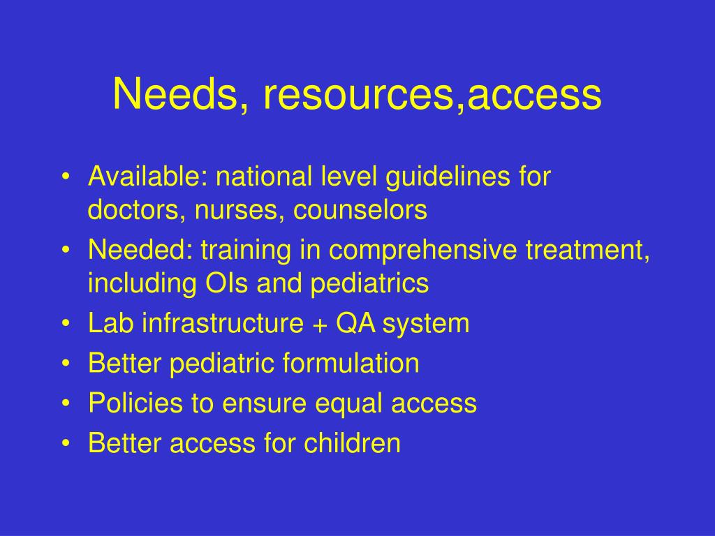Needs, resources,access