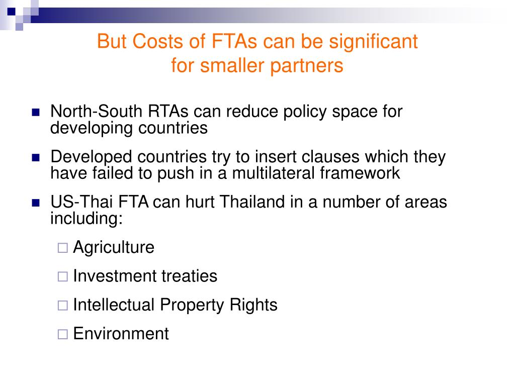 But Costs of FTAs can be significant