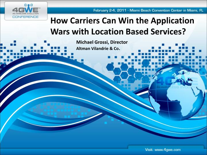 How Carriers Can Win the Application Wars with Location Based Services?