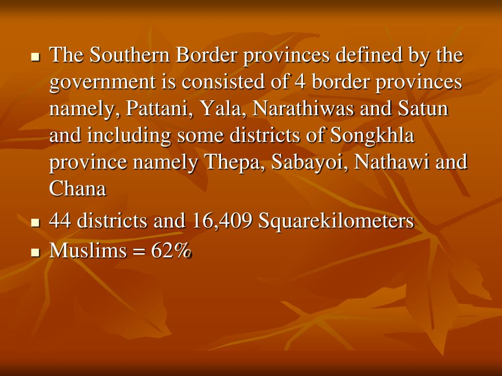 The Southern Border provinces defined by the government is consisted of 4 border provinces namely,