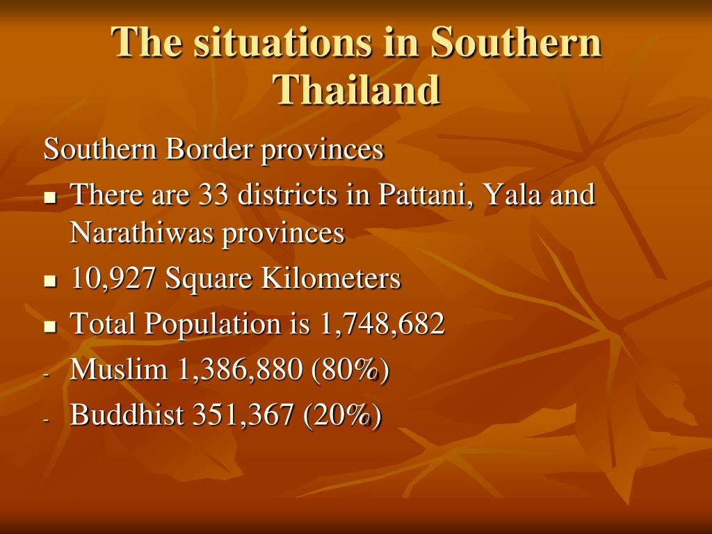 The situations in Southern Thailand
