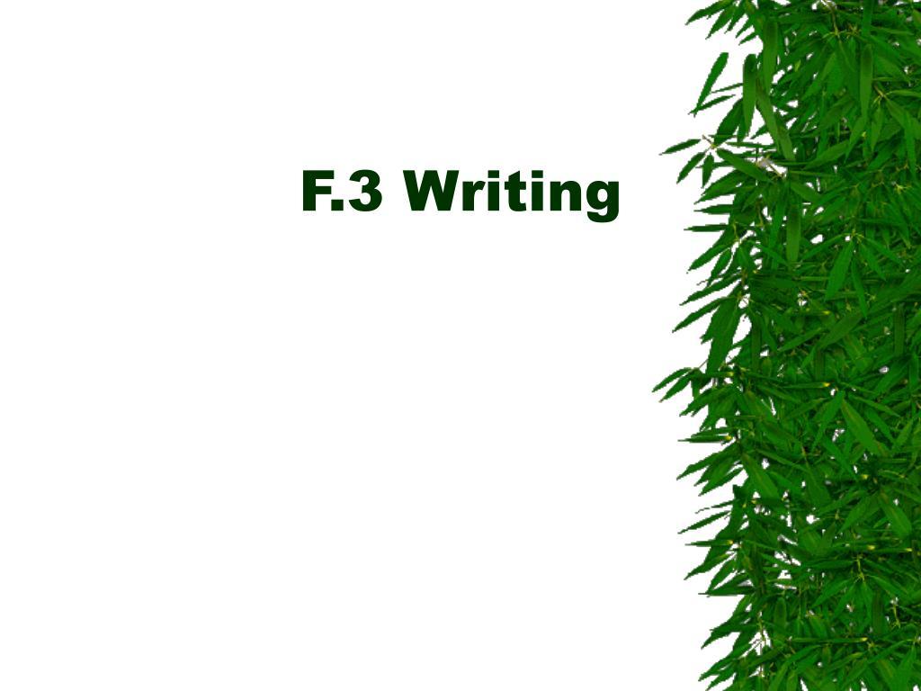 F.3 Writing