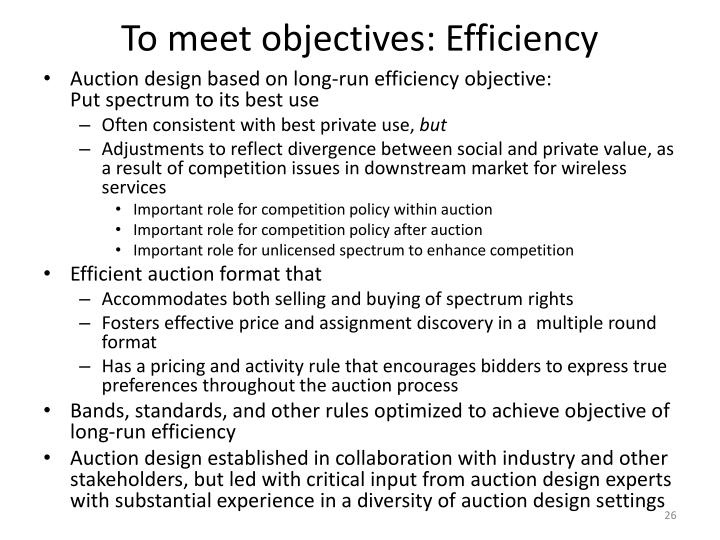 To meet objectives: Efficiency