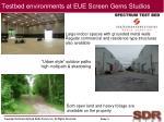 testbed environments at eue screen gems studios