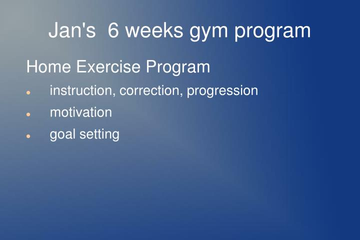 Jan's  6 weeks gym program