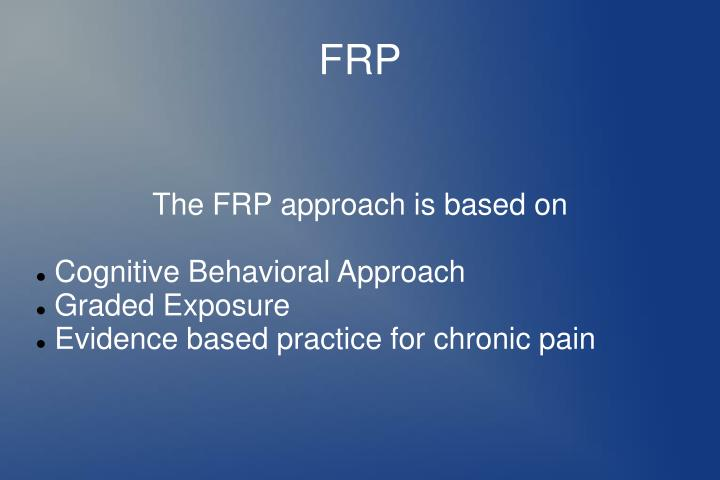 The FRP approach is based on