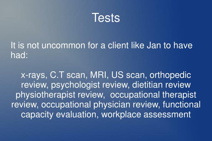 It is not uncommon for a client like Jan to have had: