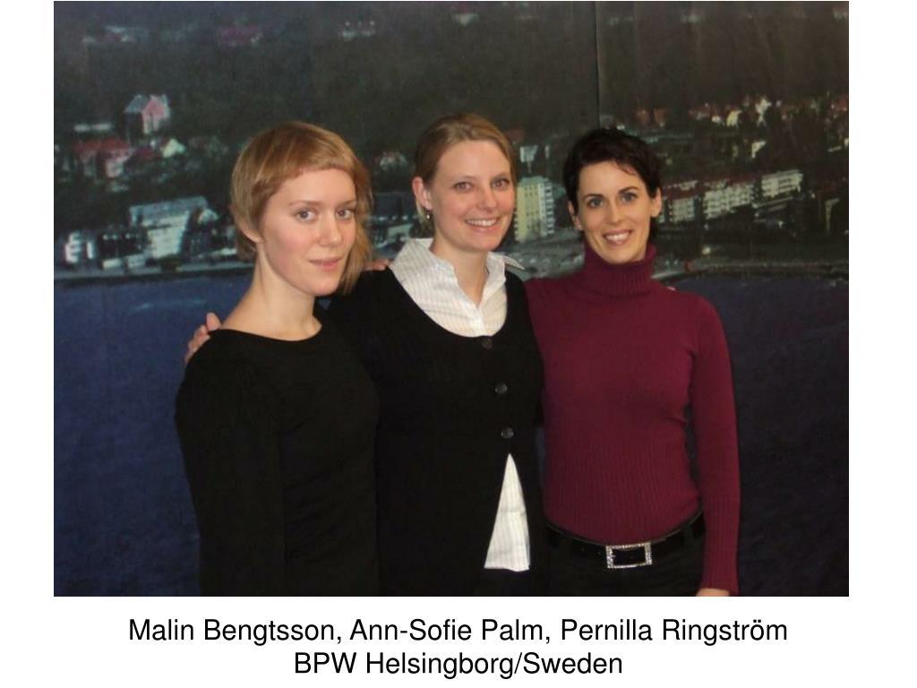 Malin Bengtsson, Ann-Sofie Palm, Pernilla Ringström