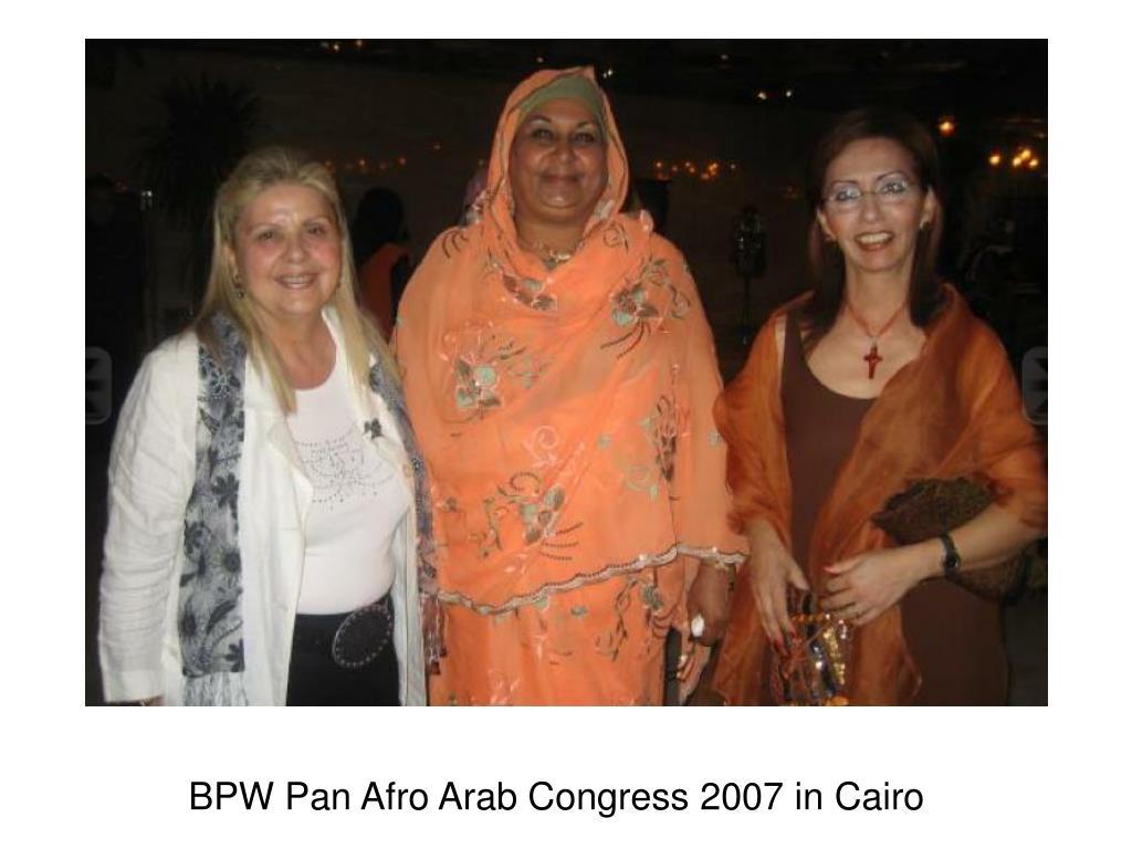BPW Pan Afro Arab Congress 2007 in Cairo