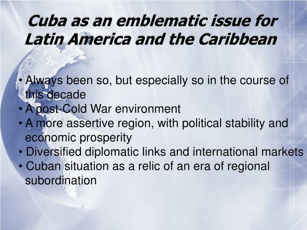 Cuba as an emblematic issue for Latin America and the Caribbean