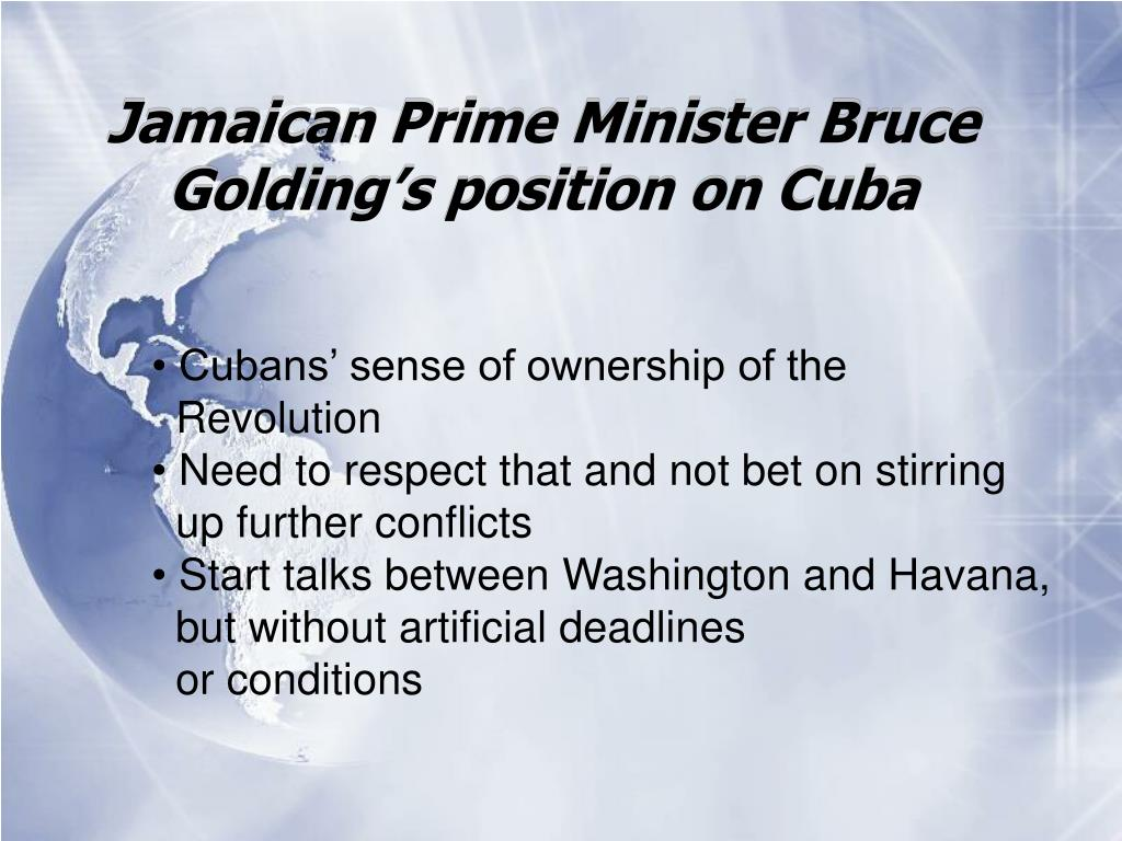 Jamaican Prime Minister Bruce Golding's position on Cuba