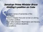 jamaican prime minister bruce golding s position on cuba