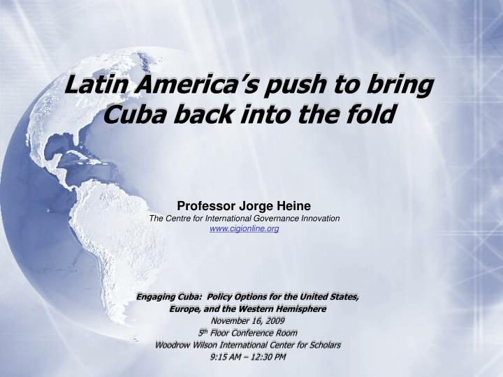 Latin america s push to bring cuba back into the fold