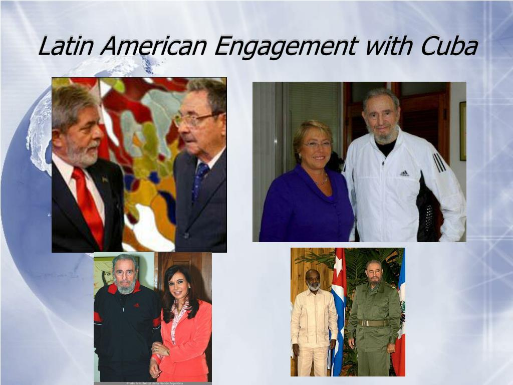 Latin American Engagement with Cuba